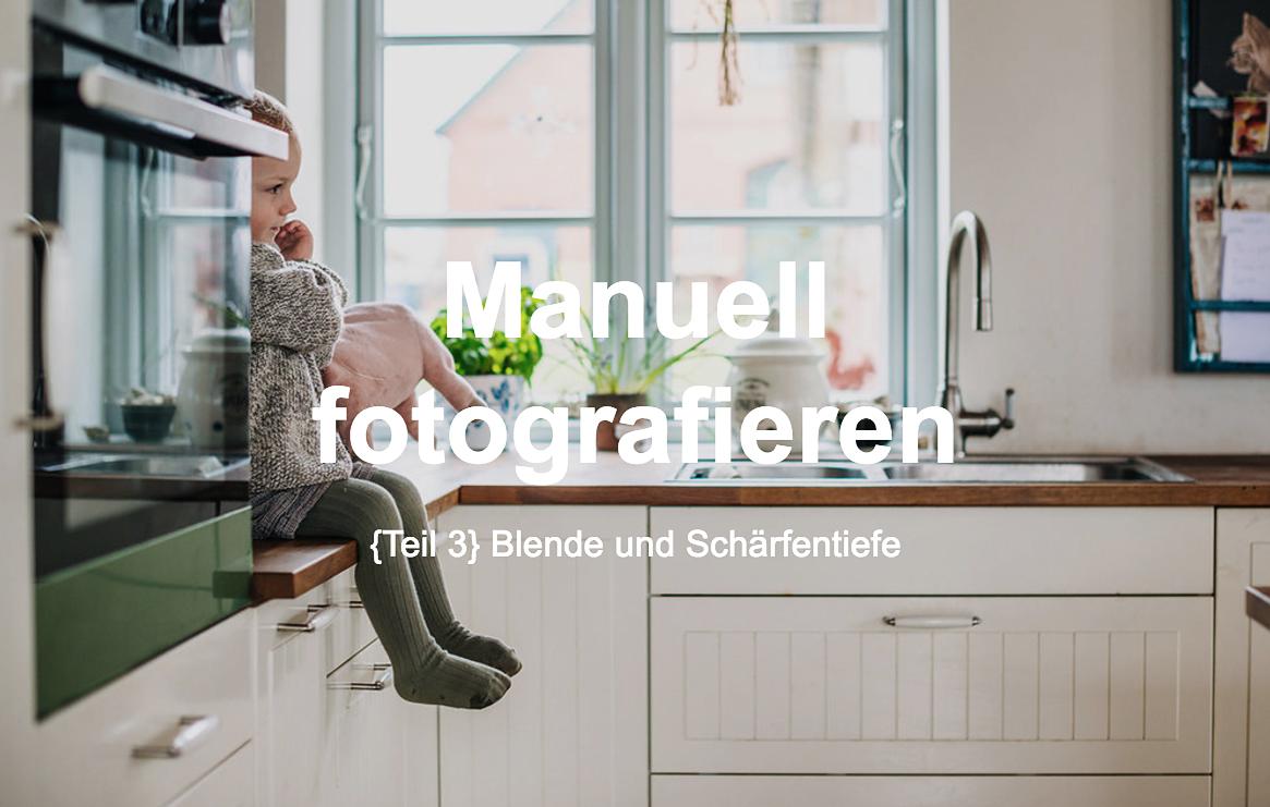 Teil 3 Blogserie Manuell fotografieren  Blende und Schrfentiefe  Berlin  Familienfotograf