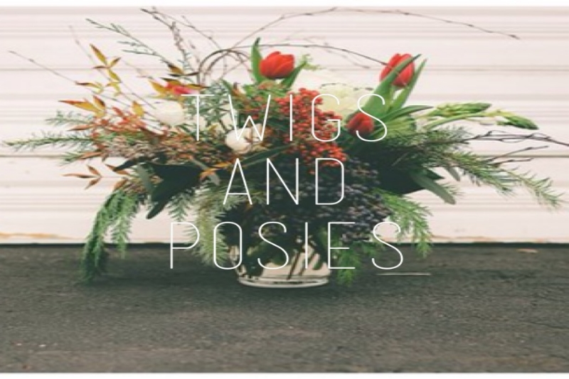 Twigs and Posies