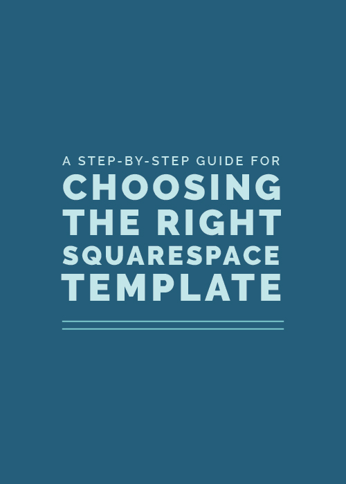 A Stepbystep Guide For Choosing The Right Squarespace