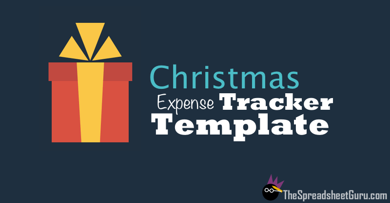 Christmas Expense & Budget Tracker Excel Template 2017 (Free!) — The ...