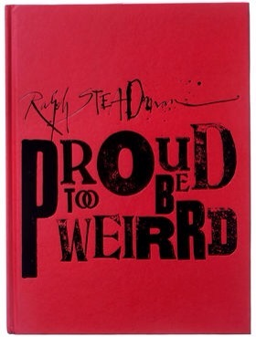 RALPH STEADMAN: PROUD TOO BE WEIRRD