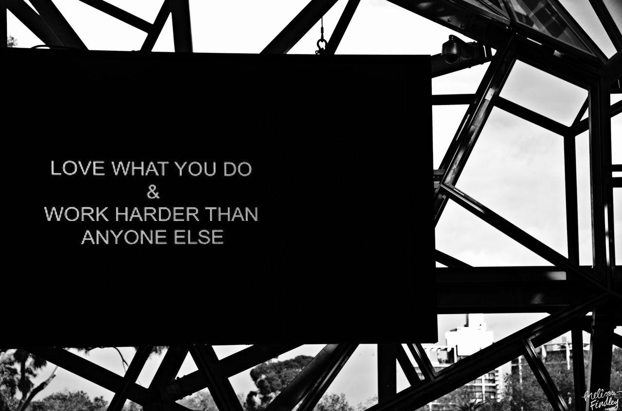jaymug: Love what you do & work harder than anyone else.