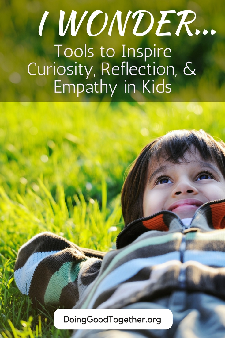 What Would Our Children Look Like : would, children, Wonder:, Tools, Inspire, Curiosity,, Reflection,, Empathy, Doing, Together™