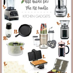 Kitchen Gadgets Hot Water For Sink Gift Guide The Fit Foodie Living Minnaly He Or She Will Put To Heavy Use While Whipping Up Healthy And Delicious Things Themselves Their Families In