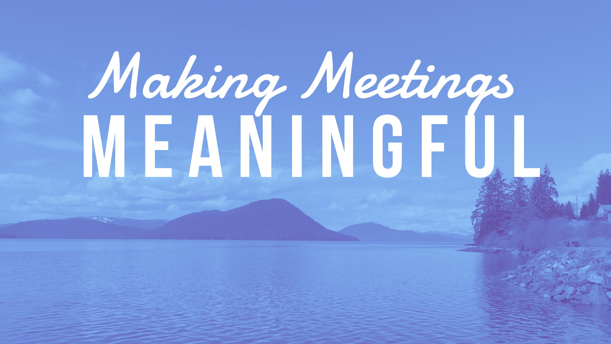 making meetings meaningful northwest