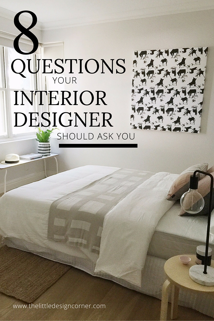 8 Questions Your Interior Designer Should Ask You — The Little