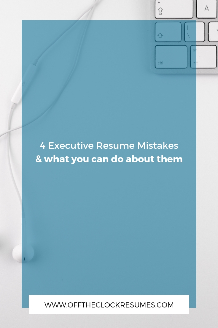 Resume Mistakes 4 Executive Resume Mistakes What You Can Do About Them