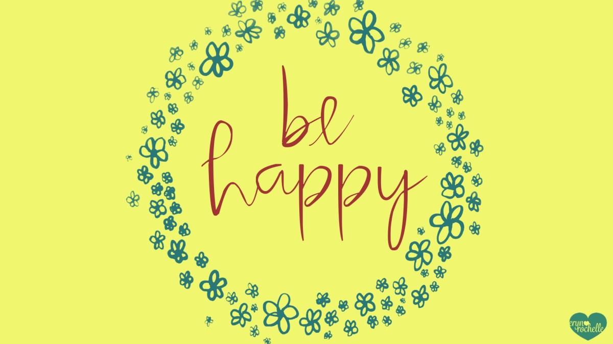 Be Happy Wallpaper For Desktop