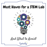 Must Haves For A Stem Lab Vivify Stem