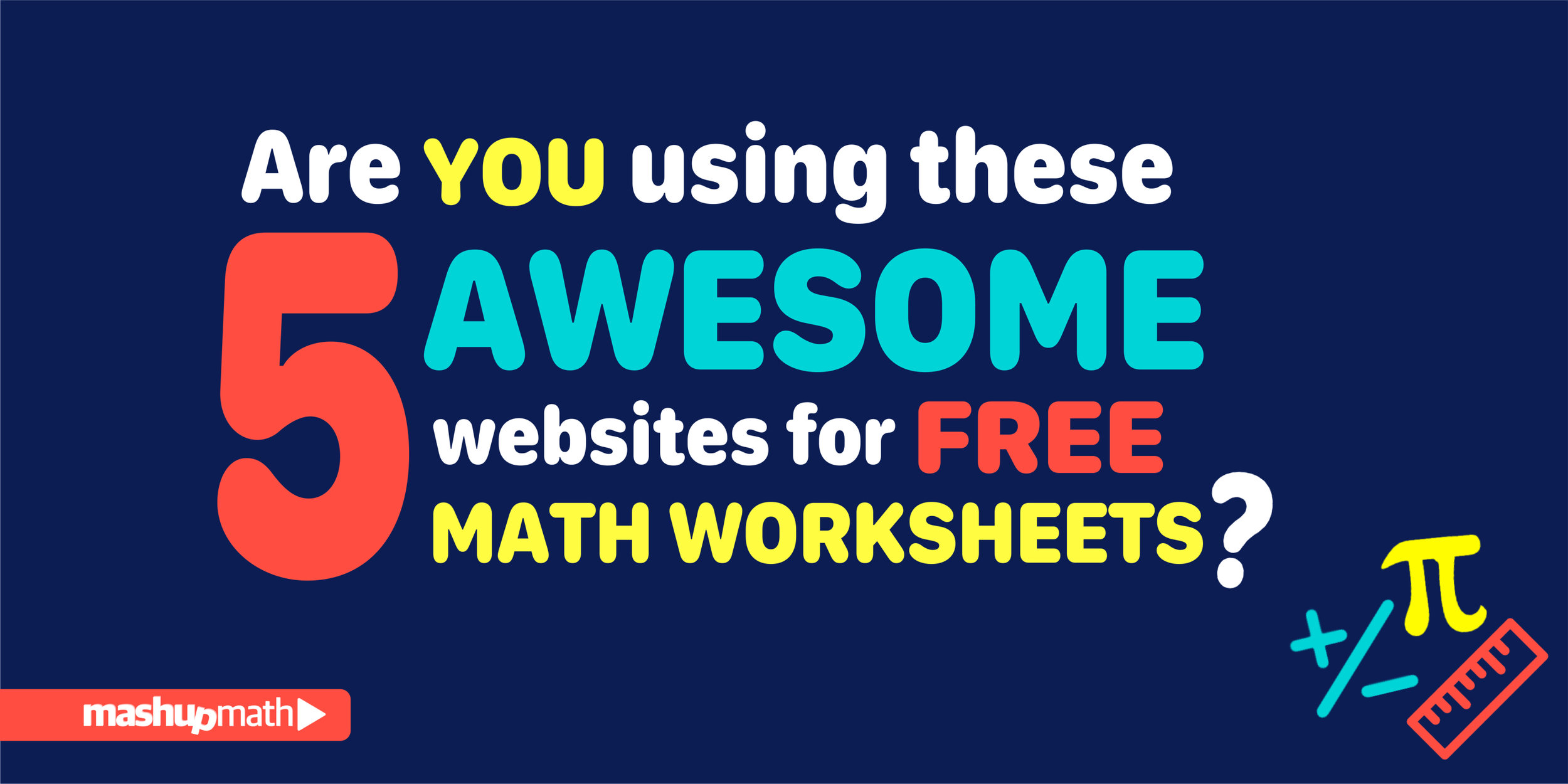 hight resolution of Are you using these 5 awesome websites for free math worksheets? — Mashup  Math