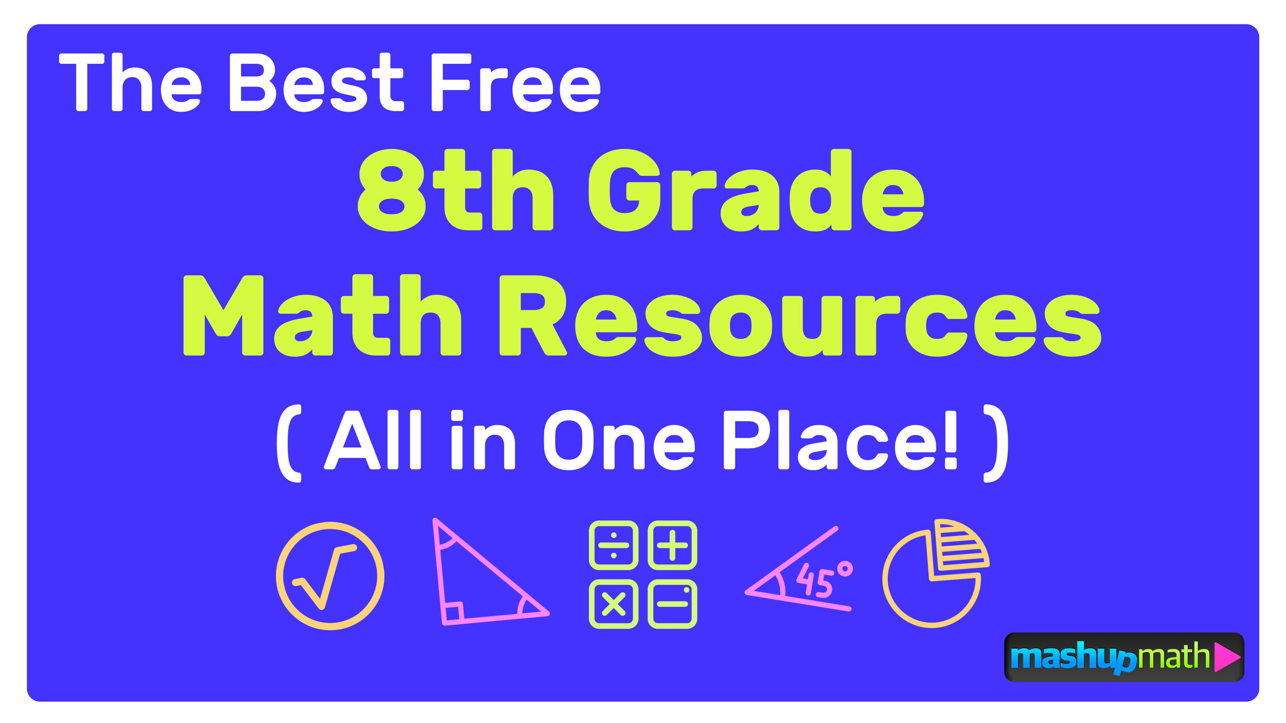 The Best Free 8th Grade Math Resources: Complete List! — Mashup Math [ 844 x 1500 Pixel ]