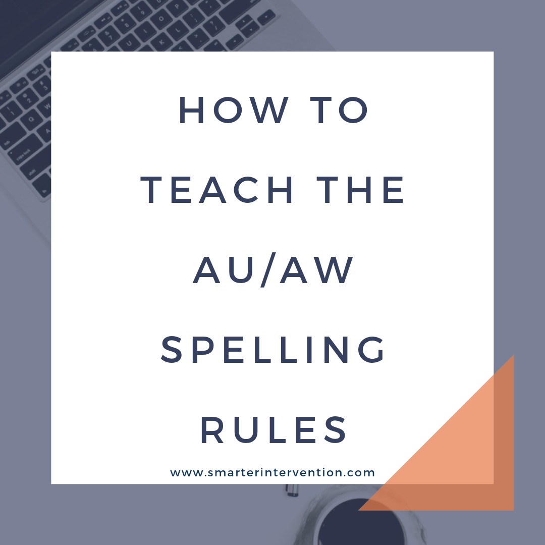 How to Teach the au/aw Spelling Rule   SMARTER Intervention [ 1080 x 1080 Pixel ]