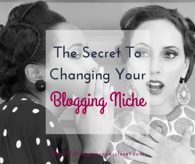 The Secret To Changing Your Blogging Niche. Are you thinking about changing your niche and afraid you'll lose subscribers? Don't be. I share why you can pivot your niche, change your niche and why it's still completely ok! by @fillpraycloset