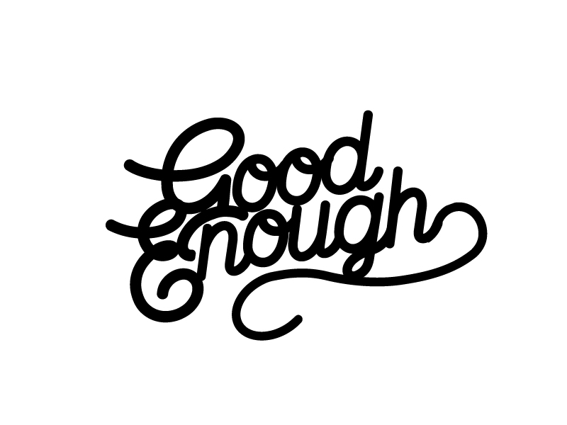 Good Enough: Am I Good Enough? — Pathway Community Church