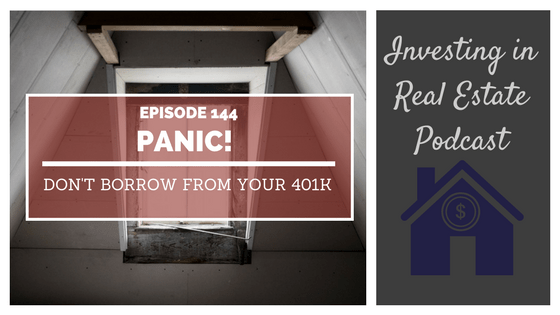 EP144: Panic! Don't Borrow from Your 401k! — Morris Invest