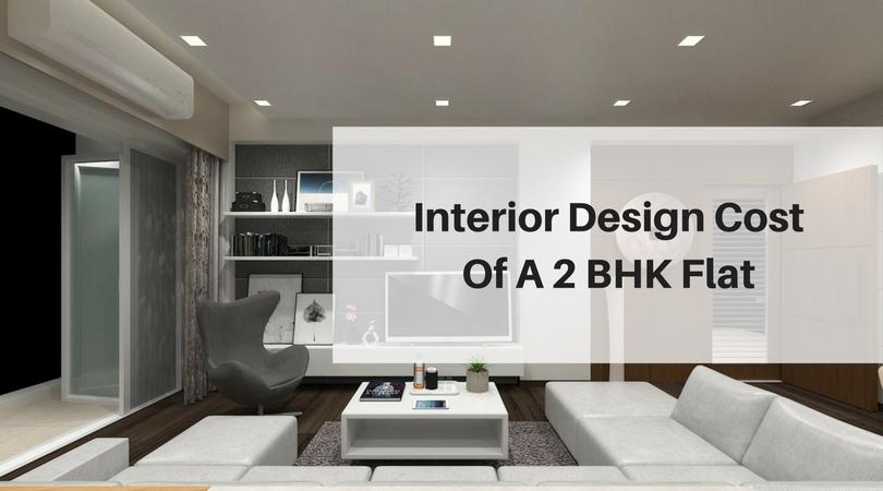 High Quality Interior Design Cost Of A 2 BHK Flat U2014 Best Architects U0026 Interior