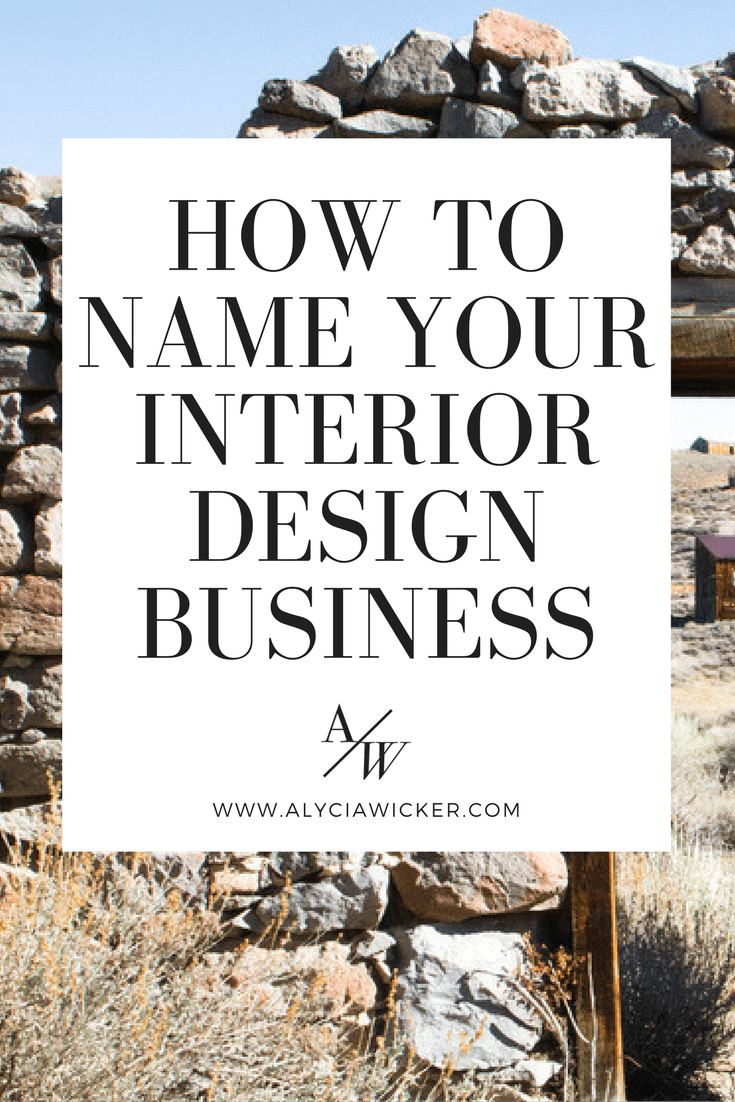 How To Name Your Interior Design Business  Alycia Wicker  Business Coach For Creative