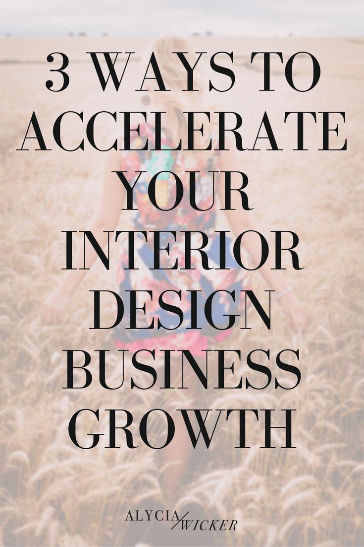 3 Ways To Accelerate Your Interior Design Business Growth  Alycia Wicker  Interior Design