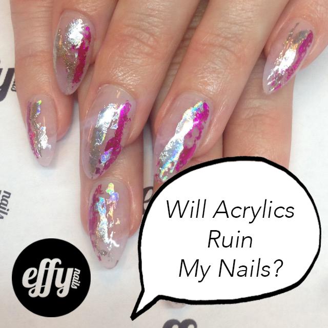will acrylics ruin my