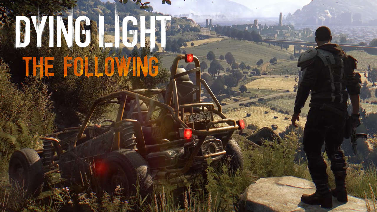 Dying Light The Following is an expansion of the main game that features a map the size of the main game