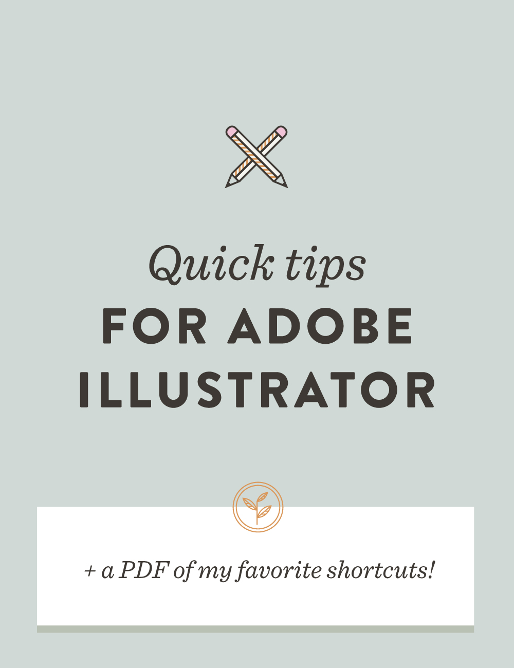 Quick tips for Adobe Illustrator (+ a PDF of my favorite