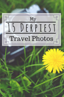 Some of the most interesting travel-photo outtakes from my travel adventures!