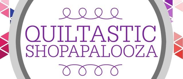 Quiltastic Shopapalooza shop hop