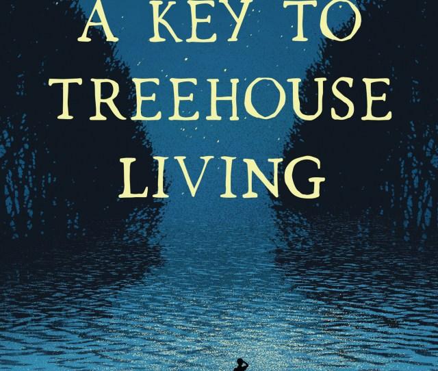 A Key To Treehouse Living Rgb Jpg