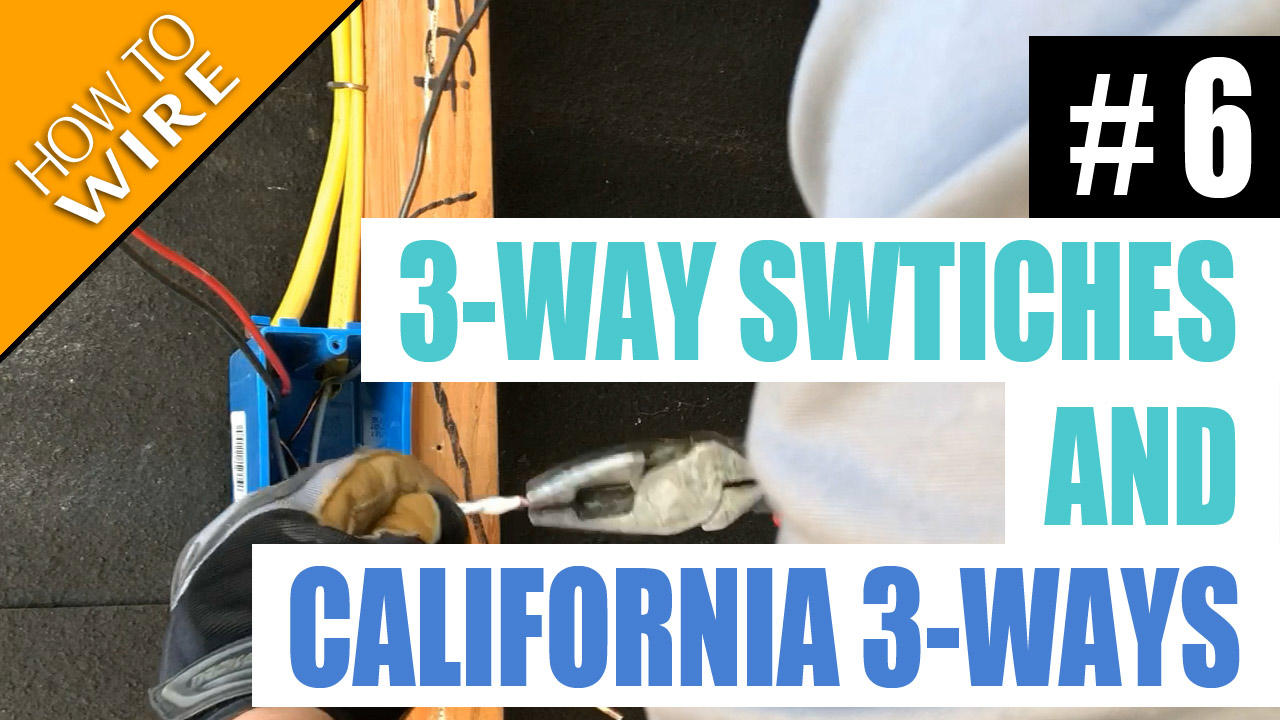 electrician u episode 6 how to wire for and install 3 way switches and california illegal 3 ways [ 1280 x 720 Pixel ]