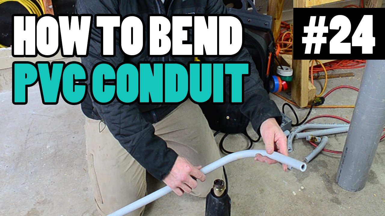 medium resolution of electrician u episode 24 how to heat and bend pvc conduit the right way