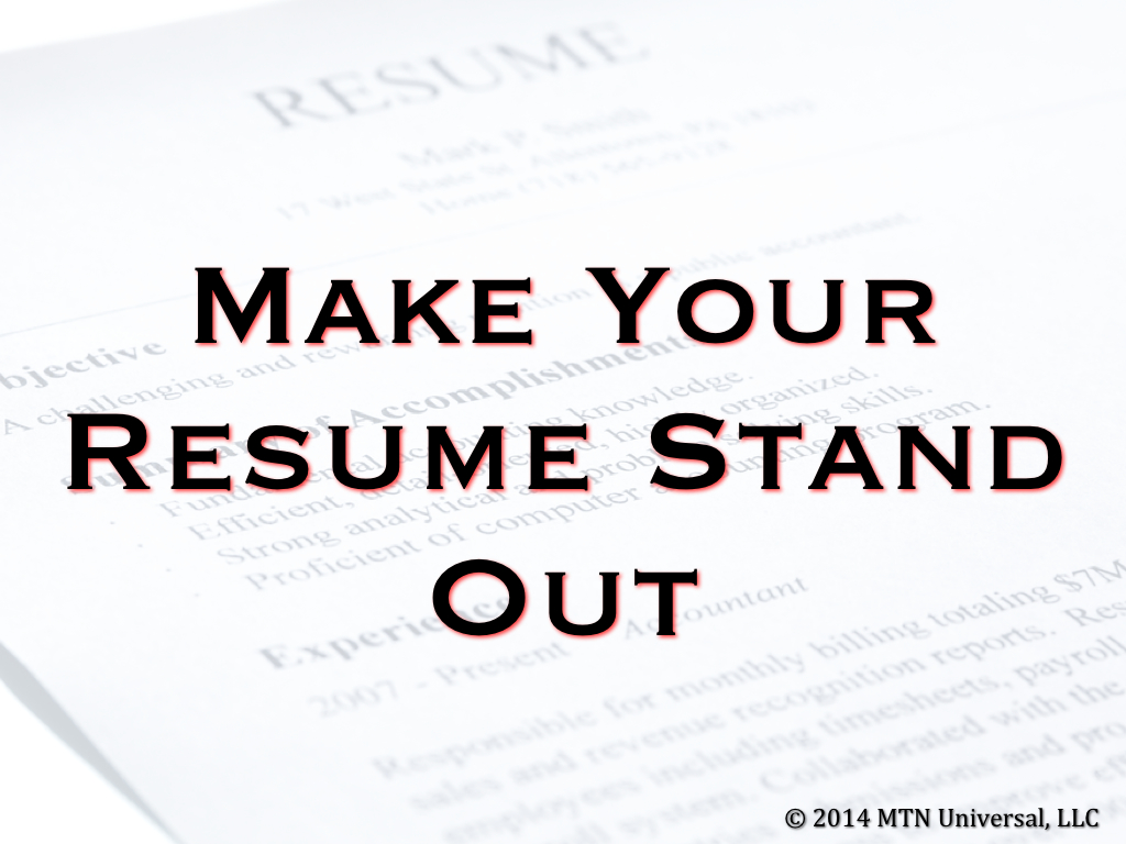 How To Make A Teacher Resume Stand Out Make Your Résumé Stand Out Mtn Universal