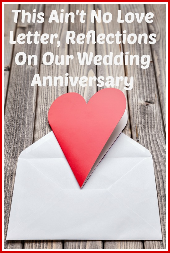 This Ain't No Love Letter, Reflections On Our Wedding Anniversary ...