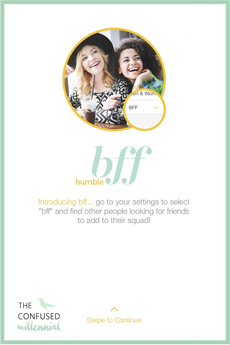 What is bumble bff? Why should I use it? Who is it for? My experience using the Bumble BFF feature. Is it really possible to find friends in your twenties or thirties via an app? - The Confused millennial.