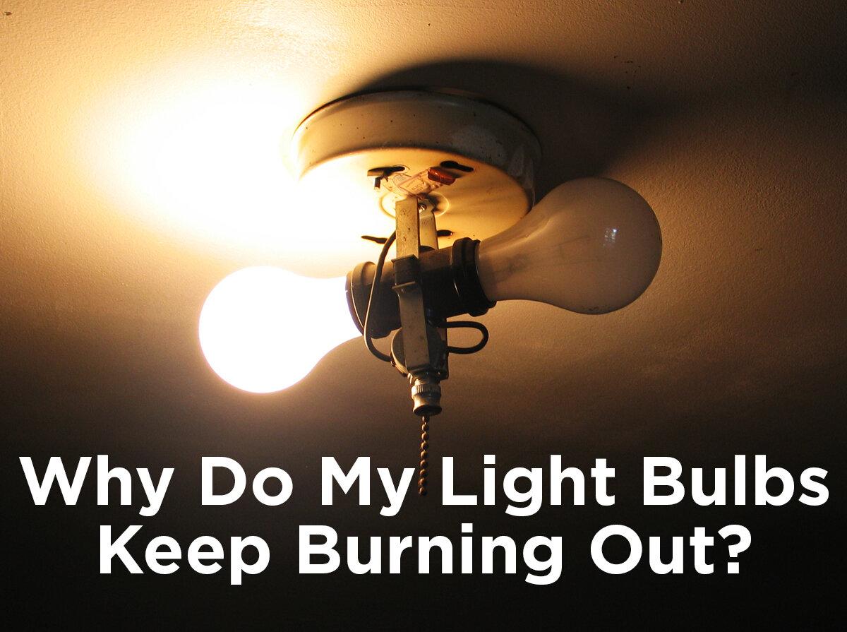 Ceiling Fan Light Bulbs Keep Burning Out