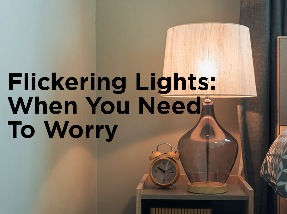Flickering Lights When You Need To Worry — 1000Bulbs Com Blog