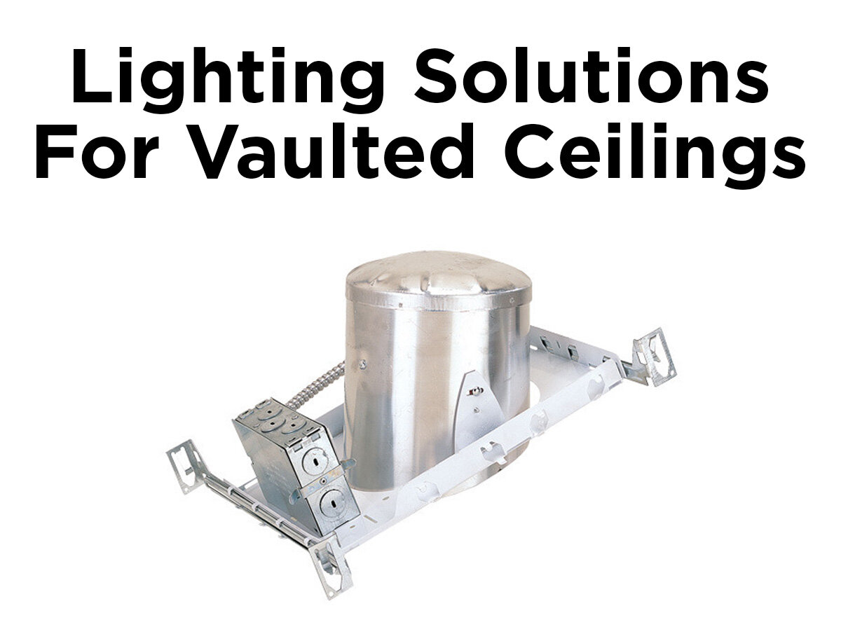 Lighting Solutions For Vaulted Ceilings Blog