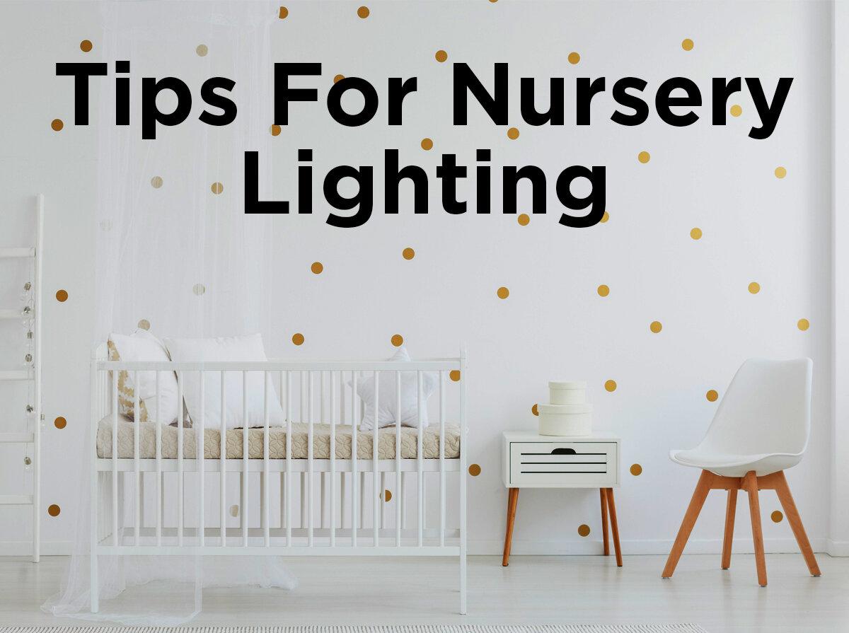 tips for nursery lighting [ 1024 x 768 Pixel ]