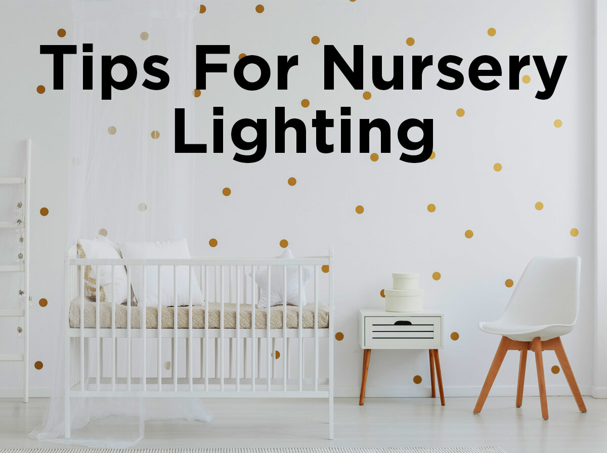 medium resolution of tips for nursery lighting