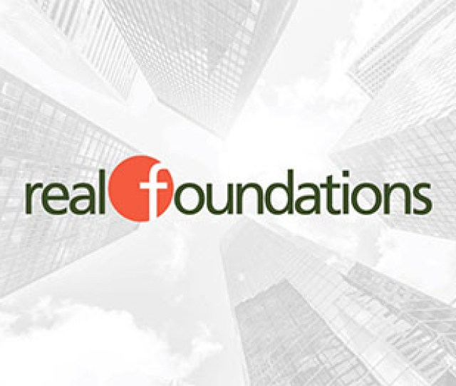 Realfoundations Is A Professional Services Firm Focused On Helping Companies That Develop Own Operate Service Occupy Or Invest In Real Estate Make