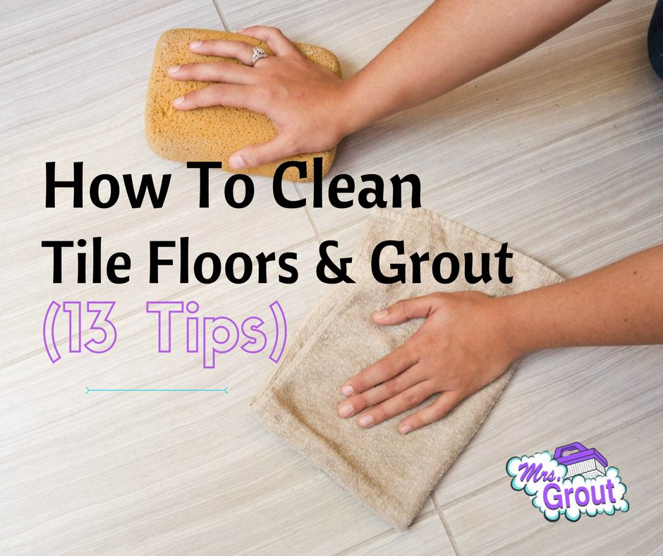 How to Clean Tile Floor Grout 13 Tips  Free Printable