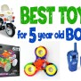 What Re The Best Toys For 5 Year Old Boys Best Toys For