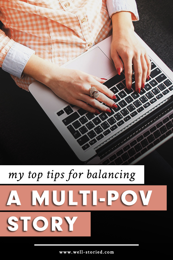 my top tips for balancing stories with multiple points of view well storied