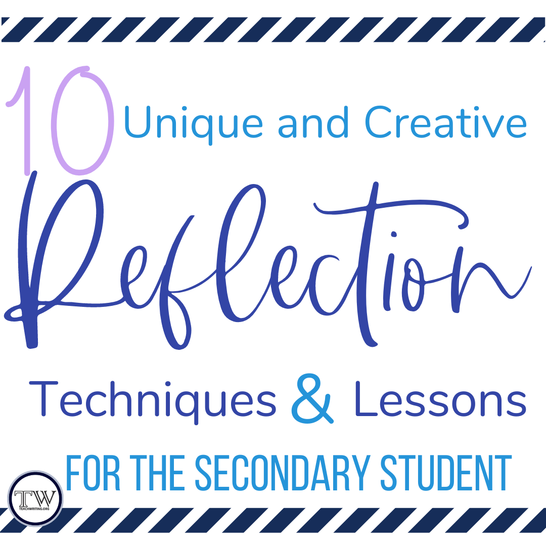 10 Unique and Creative Reflection Techniques \u0026 Lessons for the Secondary  Student — TeachWriting.org [ 1080 x 1080 Pixel ]