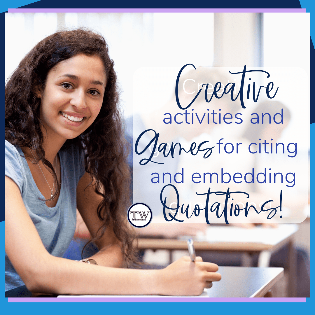 hight resolution of Citing and Embedding Quotations Games and Activities — TeachWriting.org