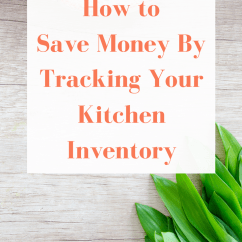Kitchen Inventory Design Jobs How To Save Money By Tracking Your From Pennies Plenty