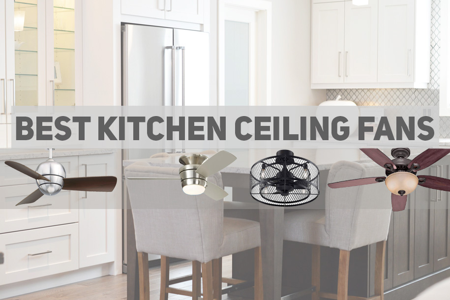 kitchen ceiling fans savannah cart best for kitchens ultimate buying guide advanced