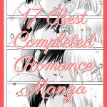 17 Best Completed Romance Manga Anime Impulse
