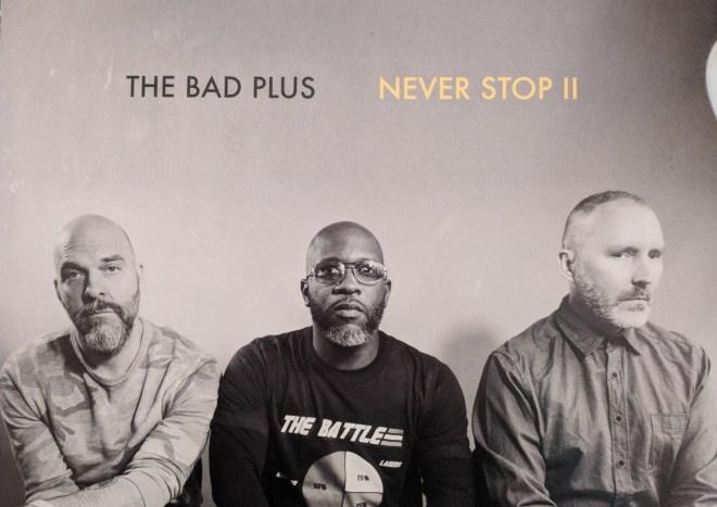 Картинки по запросу The Bad Plus – Never Stop II