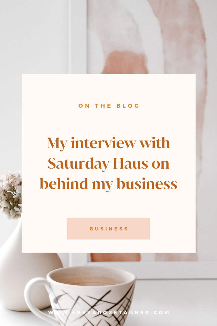 Haus Designer My Interview With Saturday Haus On Behind My Business — Freya Rose Tanner