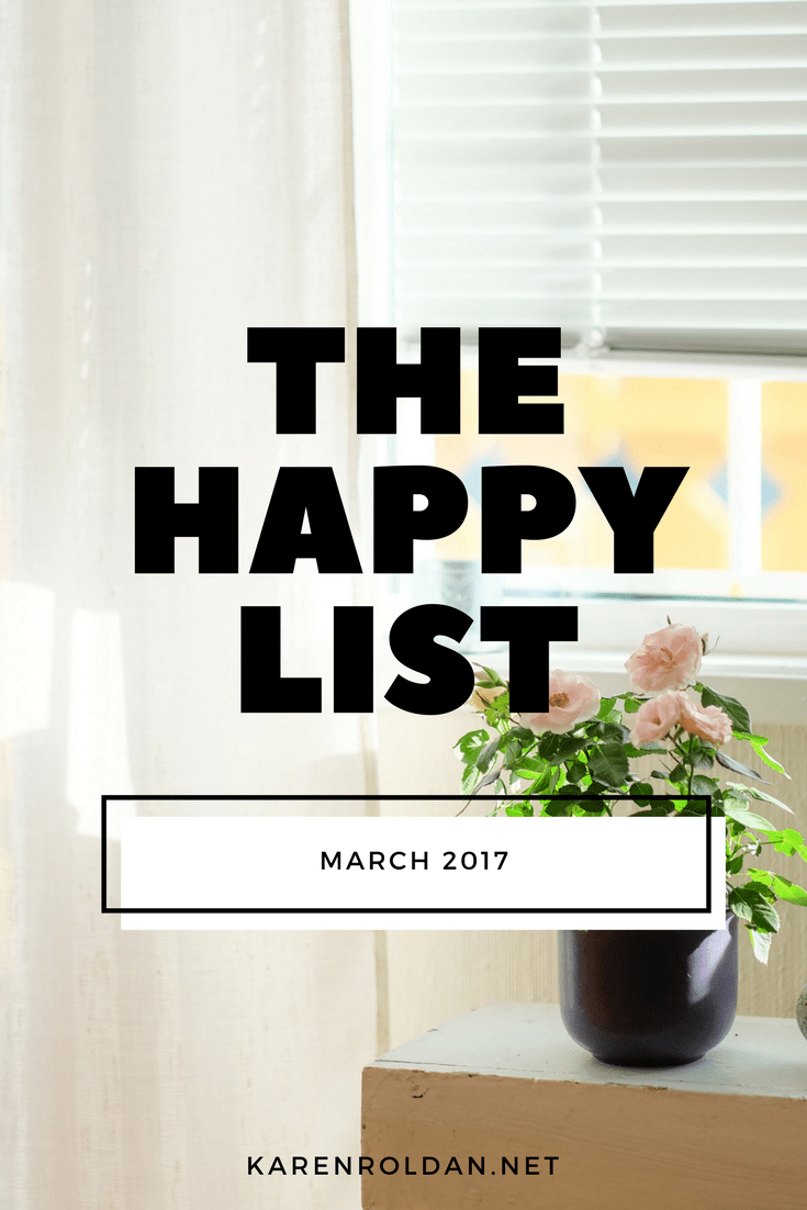 The Happy List: March 2017 1